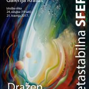 This is a poster and an extremely professional announcement of my 36. Solo exhibition titled * METASTABILNA SPHERE * which will be in the cast of the new-arranged gallery kraluš at st. Ivan Zelina